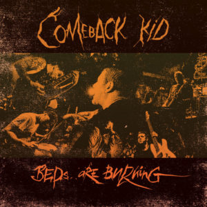 "Comeback Kid ""Beds Are Burning"""